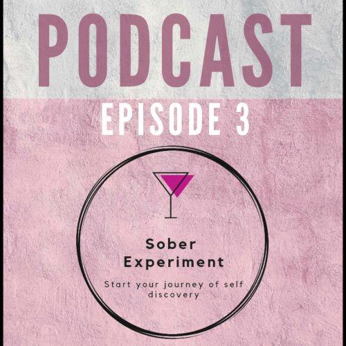 Sober Podcast episode 3