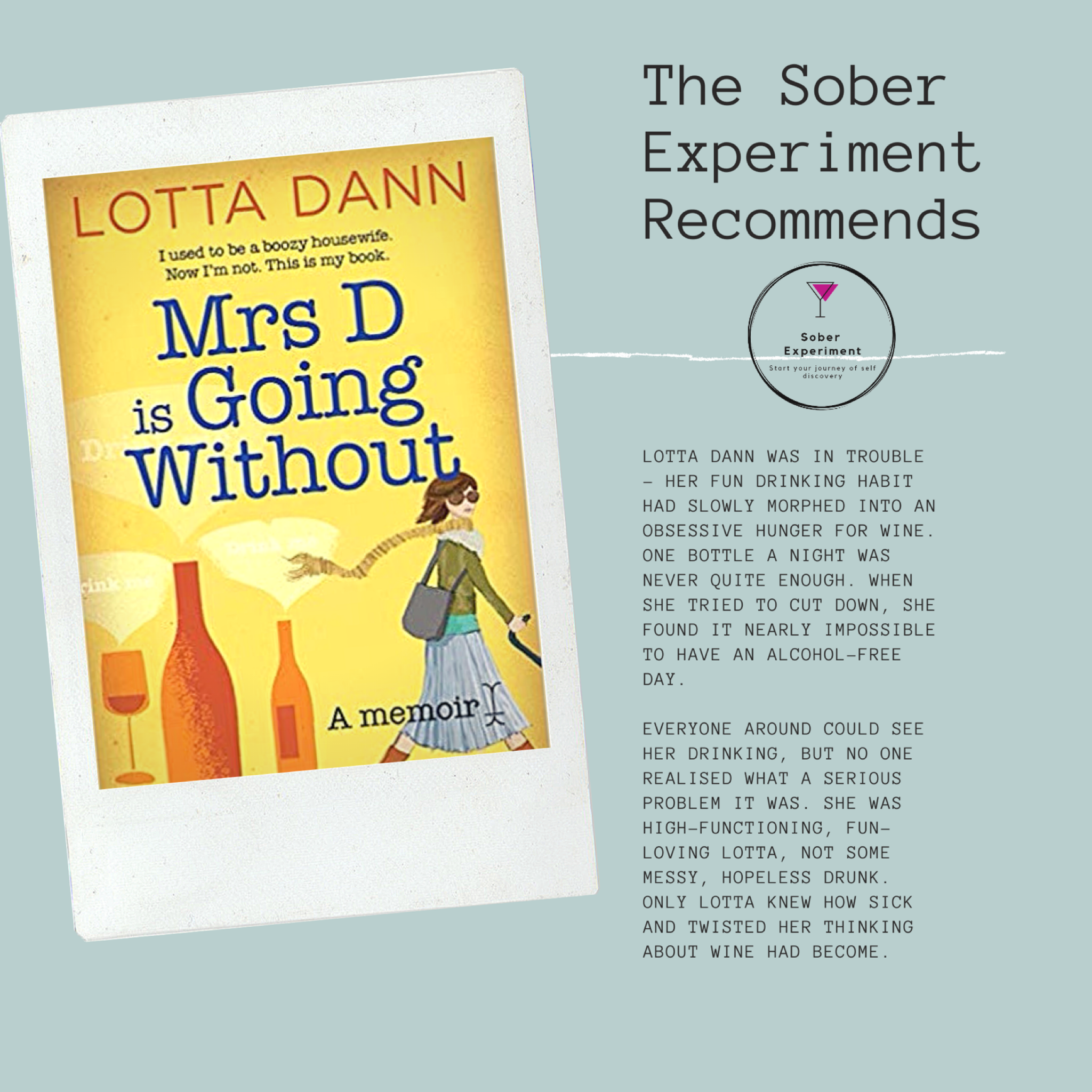 The Sober Experiment Recommends Mrs D is Going Without by Lotta Dann